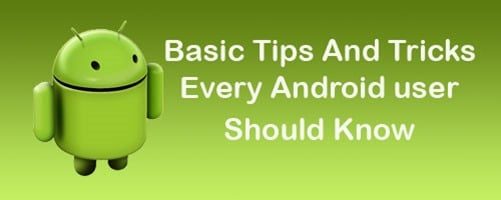 Basic Tips Every Android Users Should Know