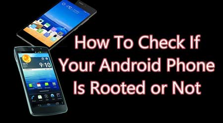 Android Is Rooted or Not