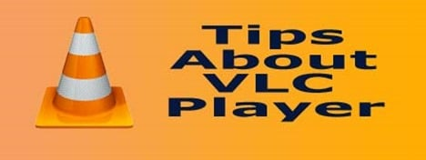 Tips about VLC player